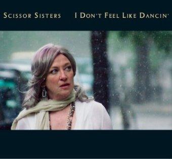 I don't feel like dancin'- Scissor Sisters