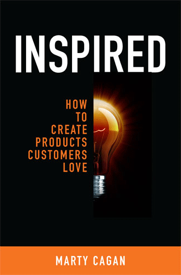 Inspired: How to Create Products Customers..