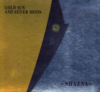 SHAZNA - GOLD SUN AND SILVER MOON 한정..
