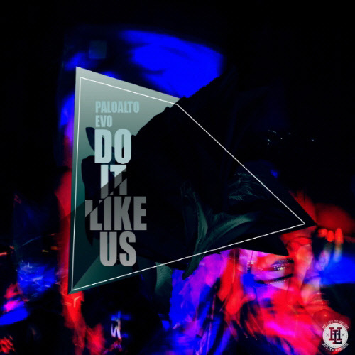 Paloalto & Evo - Do It Like Us, Someday (..