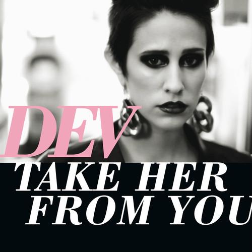 [듣고싶어진 노래] Dev-Take Her From You (20..