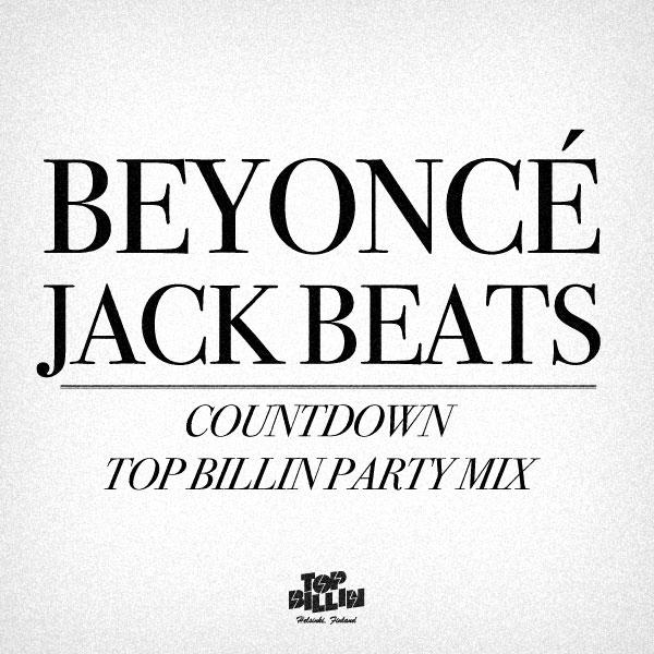 Beyonce//Countdown(Jack Beats Remix)