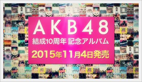 AKB48, 11월 첫 '완전' 베스트 출시. 10년간의 궤적..