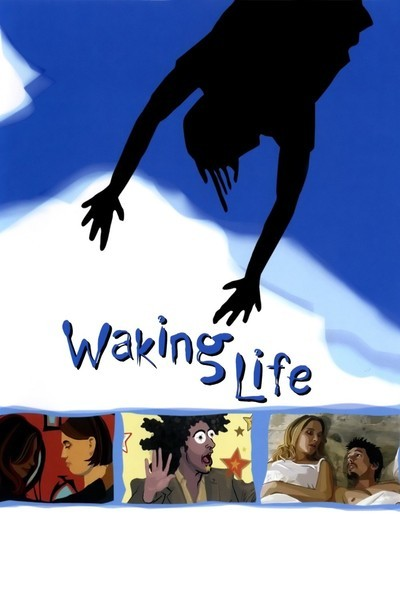 Waking Life.