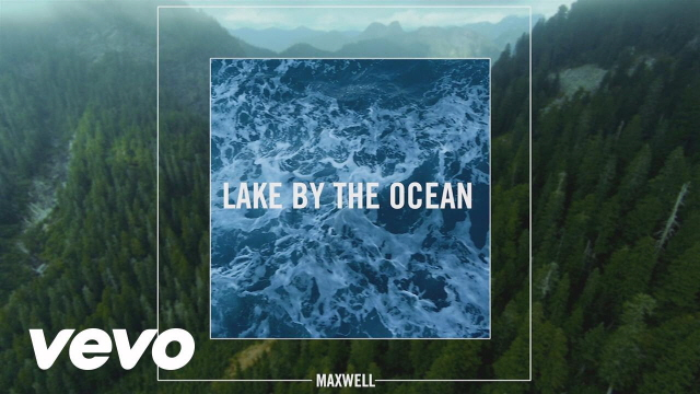 맥스웰(Maxwell) - Lake by the Ocean