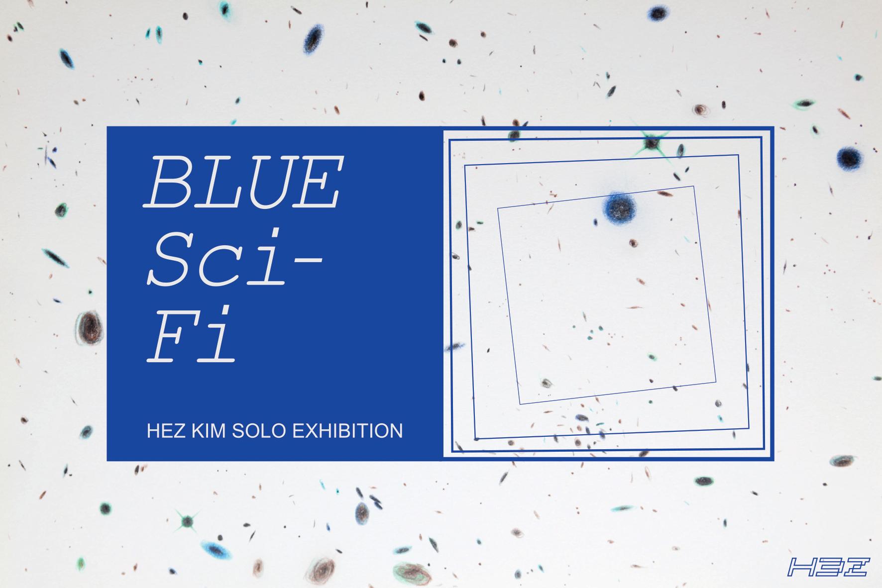 김선우(HEZ) :: BLUE Sci-Fi