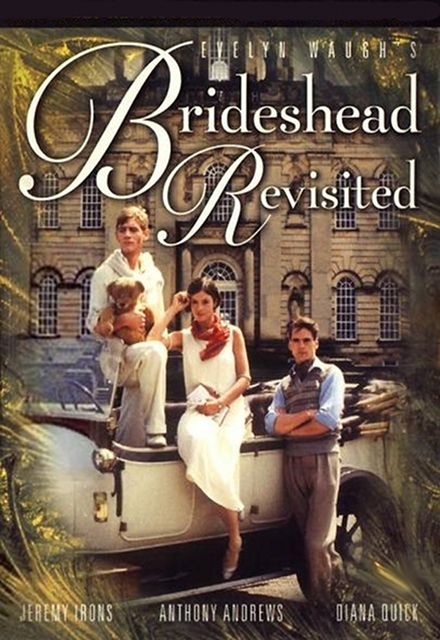 Brideshead Revisited (1981 & 2008).