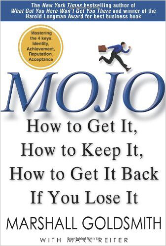 Mojo: How to Get It, How to Keep It, How to Ge..